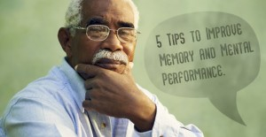 5 Tips to Improve Memory and Mental Performance