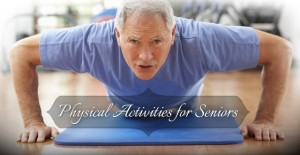 Physical Activities for Seniors: Practical Guidelines