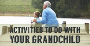 Activities To Do With Your Grandchild They Will Actually Love