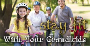 10 Ways to Stay Fit with Your Grandkids
