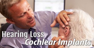 Hearing Loss: Cochlear Implants