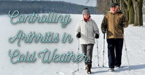 How to Keep Arthritis Under Control During the Cold Season