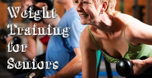 Why Weight Training for Seniors is Essential