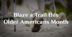 Blaze a Trail this Older Americans Month