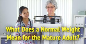 What Does a Normal Weight Mean for the Mature Adult?