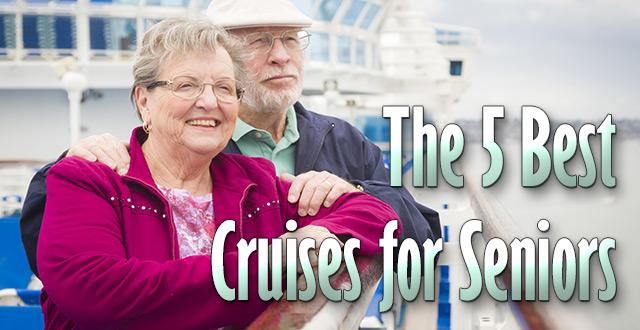 SENIORS CRUISES | Cruises | The Best Cruises For Seniors