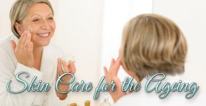 Skin Care for the Ageing