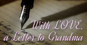 With LOVE, a Letter to Grandma