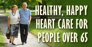Healthy, Happy Heart Care for People Over 65