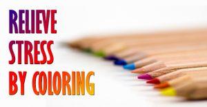 How You Can Relieve Stress by Coloring
