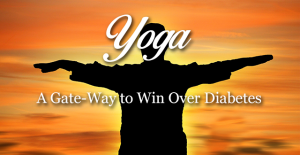 Practicing Yoga to treat Diabetes
