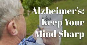 Alzheimer's: What You Can Do to Keep Your Mind Sharp