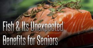 Fish and Its Unexpected Benefits for Seniors
