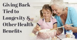 Giving Back Tied to Longevity & Other Health Benefits