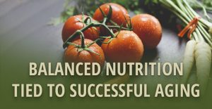 Balanced Nutrition Tied to Successful Aging