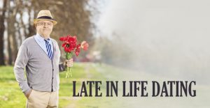 Late in Life Dating