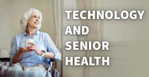 Technology and Senior Health