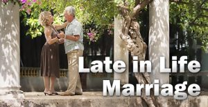 Late in Life Marriage