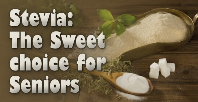 Stevia: The Sweet choice for Seniors