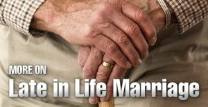 More on Late in Life Marriage