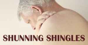 Shunning Shingles: Facts You Need to Know about Herpes Zoster